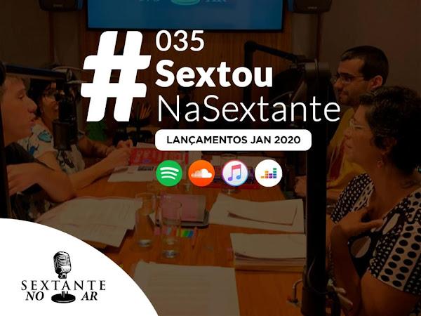 SextanteNoAr 035: #SextouNaSextante com os lançamentos de janeiro
