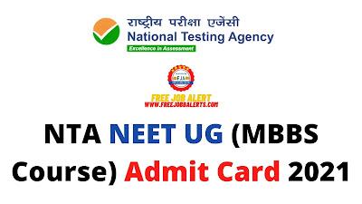Sarkari Exam: NTA NEET UG (MBBS Course) Admit Card 2021 - For (NIL) Vacant Jobs