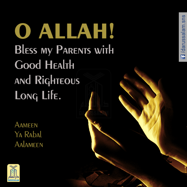 O Allah! Bless my Parents with Good Health and Righteous Long Life. Parents Status Quotes Images Download for WhatsApp
