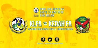 Live Streaming Kuala Lumpur vs Kedah Liga Super 10 Mac 2018