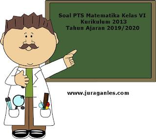 Contoh Soal PTS / UTS Matematika Kelas 6 K13 Terbaru Tahun 2019