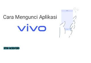 Cara mengunci aplikasi hp vivo