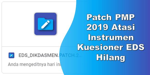 Patch PMP 2019 Atasi Instrumen Kuesioner EDS Hilang