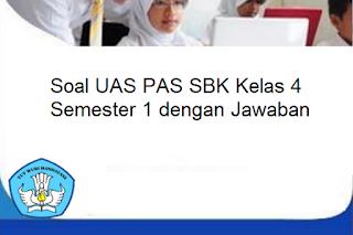 Soal UAS PAS SBK Kelas 4 Semester 1 dengan Jawaban