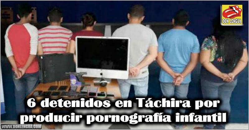 Es moda : 6 detenidos en Táchira por producir pornografía infantil