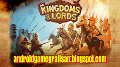 Kingdoms & Lords apk (Versi klasik dan Offline)