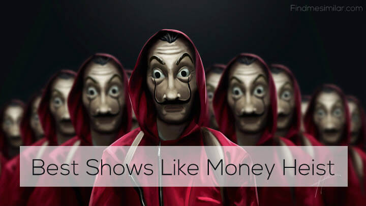 10 Shows Like Money Heist (La Casa de Papel)