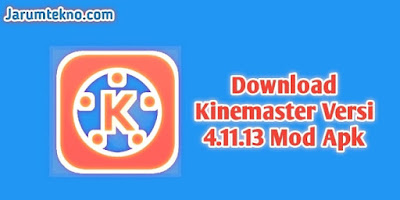 Download Kinemaster Versi 4.11.13 Mod Apk