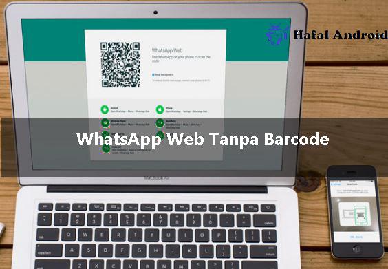 √ [Berhasil] 3 Cara Masuk WhatsApp Web Tanpa Scan Barcode