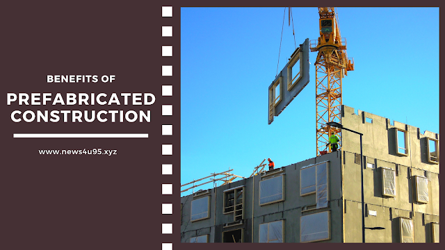 Benefits of Prefabricated Construction