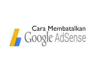 Cara membatalkan Akun Google Adsense