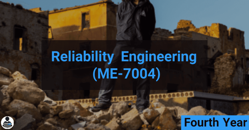 Reliability Engineering (ME-7004) RGPV notes CBGS Bachelor of engineering