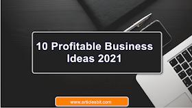 10 Profitable Business Ideas 2021