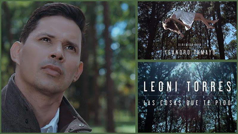 Leoni Torres - ¨Las cosas que te pido¨ - Videoclip - Dirección: Yeandro Tamayo Luvin. Portal Del Vídeo Clip Cubano