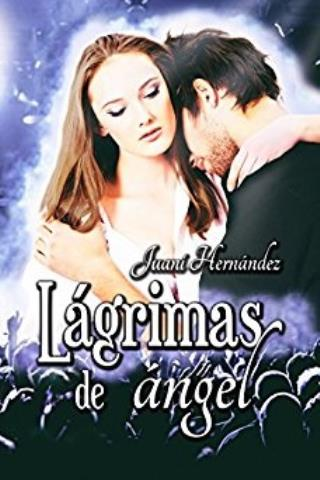 Lágrimas de ángel - Juani Hernández