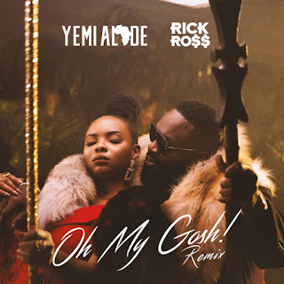 [Music] Yemi Alade & Rick Ross - Oh My Gosh! (Remix)