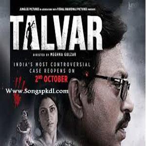 Talvar Songs.pk   Talvar movie songs   Talvar songs pk mp3 free download