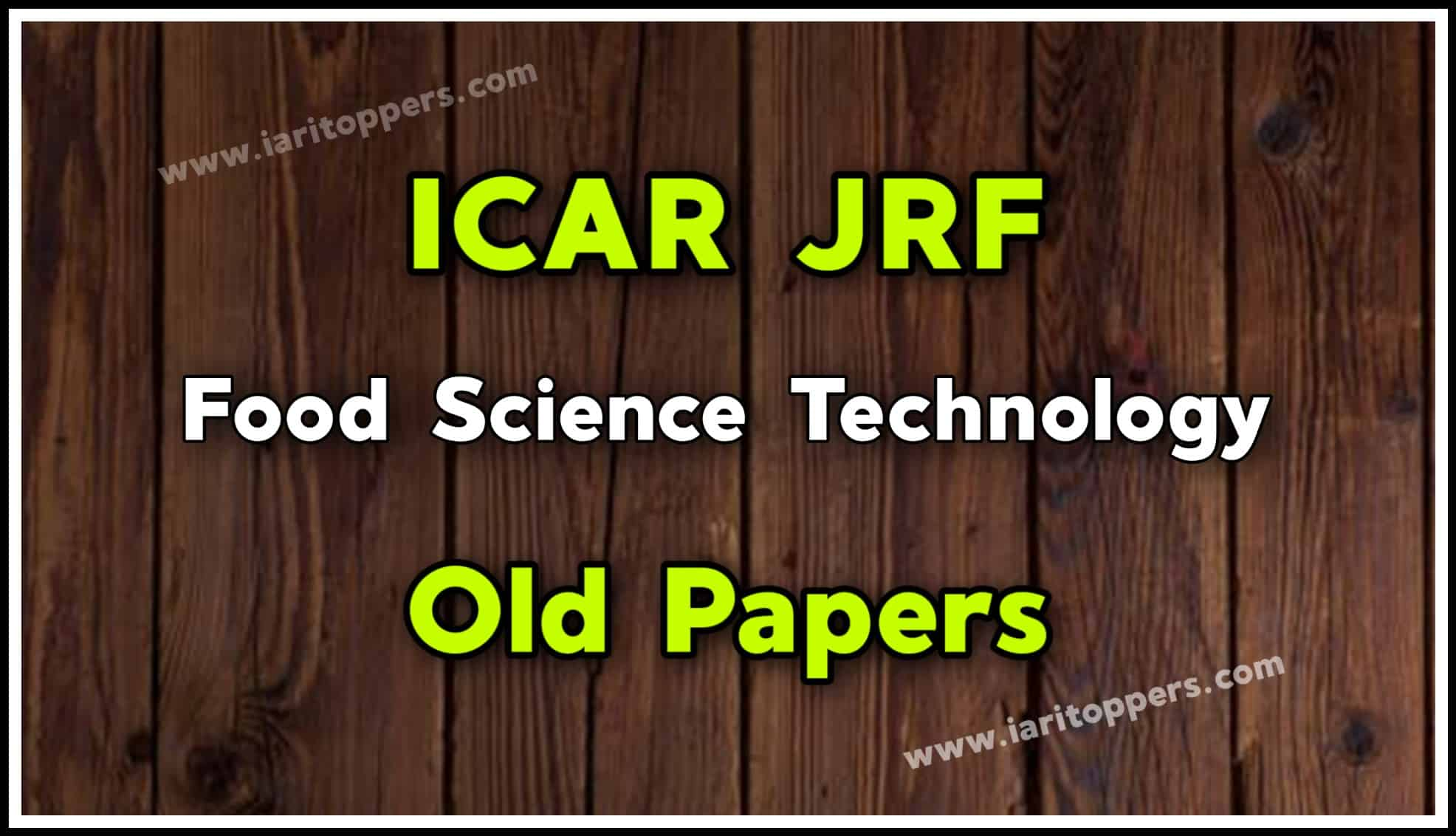 ICAR JRF Food Science Technology Old Papers PDF Download