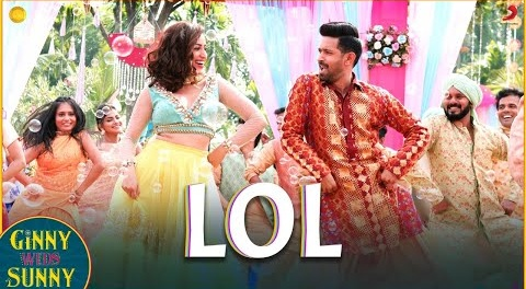 LOL Song Lyrics- Ginny Weds Sunny | Payal Dev and Dev Negi