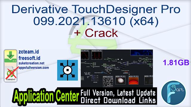 Derivative TouchDesigner Pro 099.2021.13610 (x64) + Crack_ ZcTeam.id
