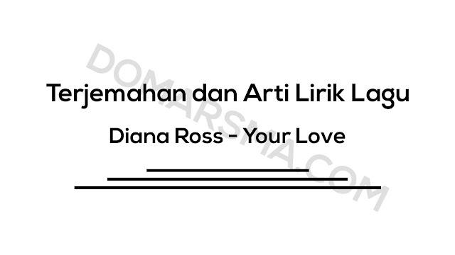 Terjemahan dan Arti Lirik Lagu Diana Ross - Your Love