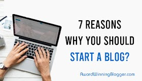 7 Reasons Why You Should Start a Blog?