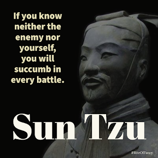 "The quote ""If you know neither the enemy nor yourself, you will succumb in every battle.""  by Sun Tzu from his book The Art of War. #RiteOfFancy"