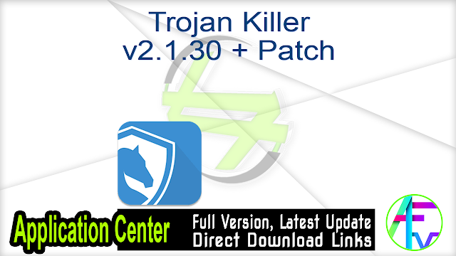 Trojan Killer v2.1.30 + Patch