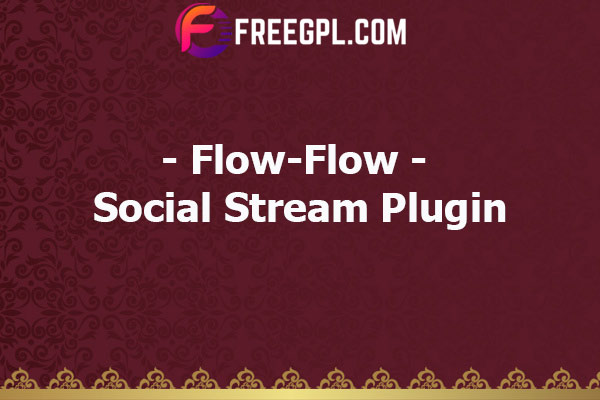 Flow-Flow – Social Stream Plugin Nulled Download Free