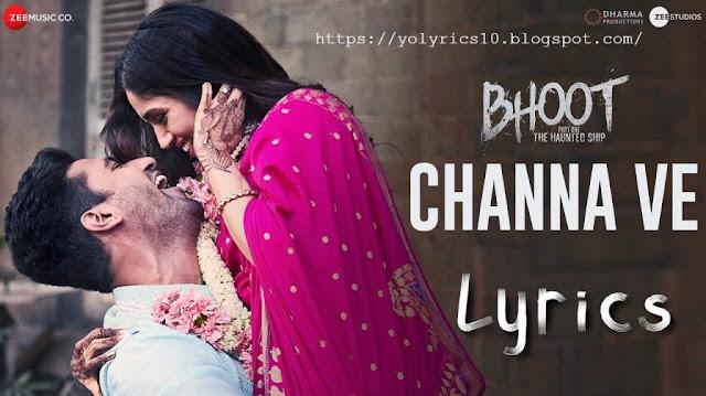 Channa Ve Lyrics - Bhoot | Vicky K & Bhumi P | YoLyrics