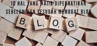 Udah Tau Belum? 10 Hal yang Wajib Diperhatikan Sebelum dan Sesudah Membuat Blog