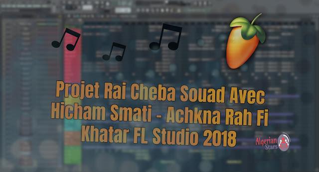 Projet Rai Cheba Souad Avec Smati - Achkna Rah Fi Khatar