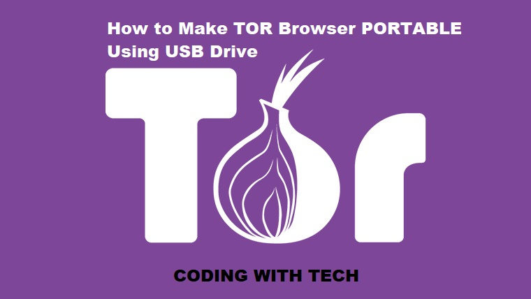 How to Make Tor Browser Portable Using USB Flash Drive
