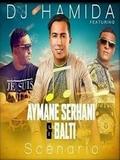 Aymane Serhani feat Balti 2018 Scénario (Dj Hamida)