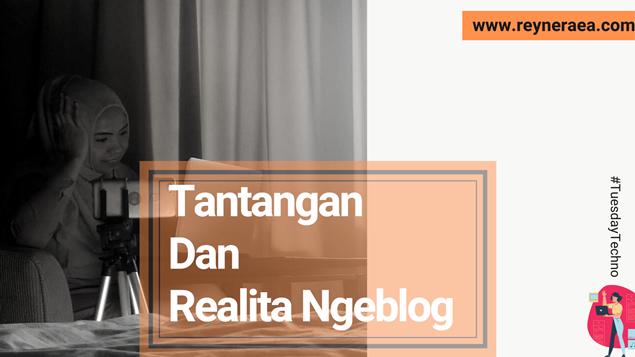 Tantangan Dan Realita Ngeblog A La Rey