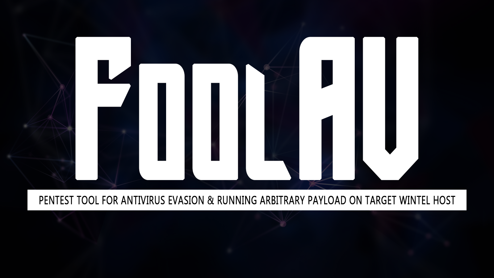 FoolAV - Pentest Tool for Antivirus Evasion & Running Arbitrary Payload on Target Wintel Host