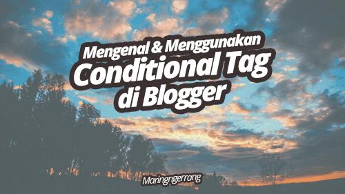 Cara Menggunakan Conditional Tag  di Blogger