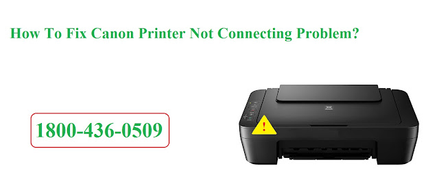 How To Fix Canon Printer Not Connecting Problem