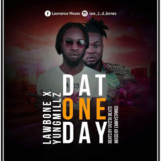 Mp3: Lawbone Feat. Yung Millz - Dat One Day