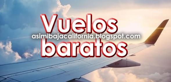 Vuelos Baratos en Tijuana y Ensenada BC