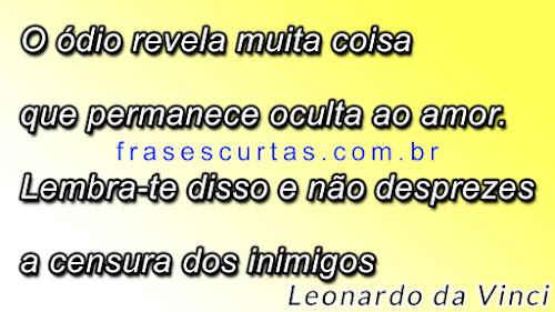 Leonardo da Vinci: O ódio revela muita coisa que permanece oculta ao amor