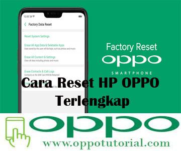 Cara Reset HP OPPO Terlengkap