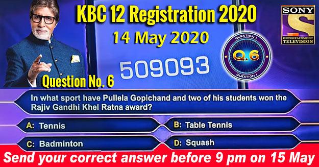 KBC 12 Registration 2020  Question No. 6