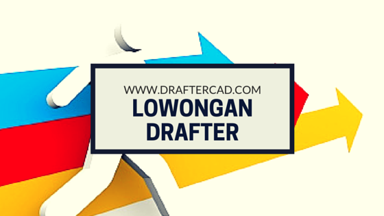 Lowongan drafter autocad 2d - 3d jakarta barat