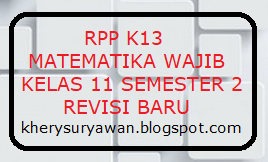 File Pendidikan RPP k13 Matematika Wajib Kelas XI Semester 2 SMA/SMK Revisi 2019