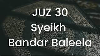 Download Murottal Syeikh Bandar Baleela Full 30 Juz Gratis