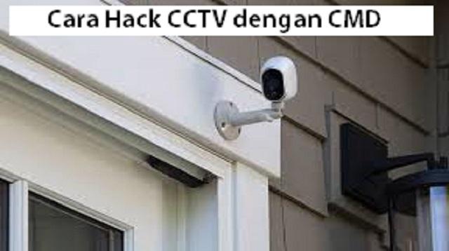 Cara Hack CCTV dengan CMD