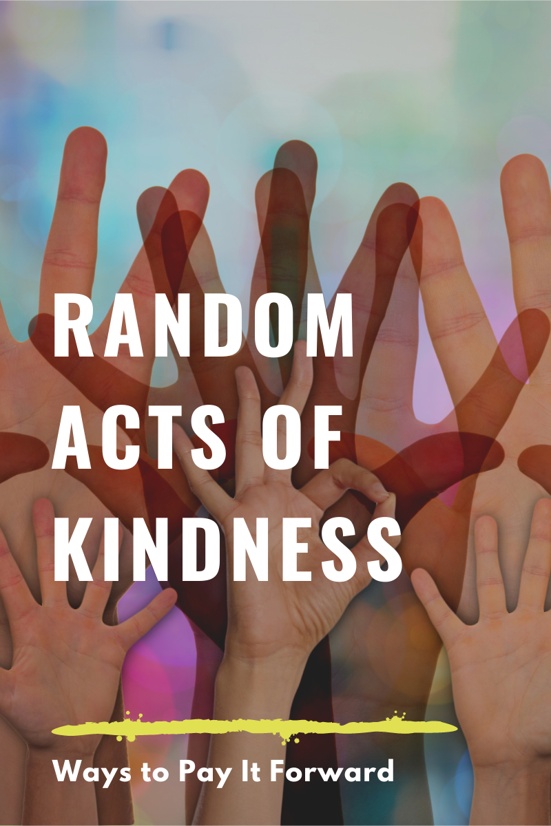Random Acts of Kindness: A List of Ways to Pay It Forward