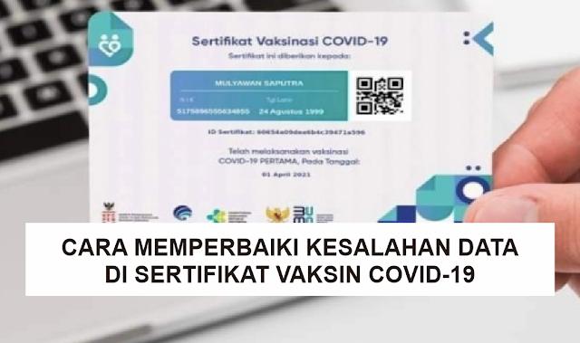 Cara Memperbaiki Kesalahan Data di Sertifikat Vaksin Covid-19