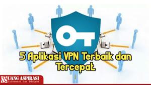 5 Aplikasi VPN Terbaik dan Tercepat